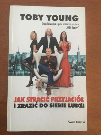 """Książka """"Jak stracić przyjaciół i zrazić do siebie ludzi"""" Toby Young"""