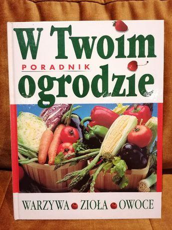 W twoim ogrodzie warzywa zioła owoce Książka