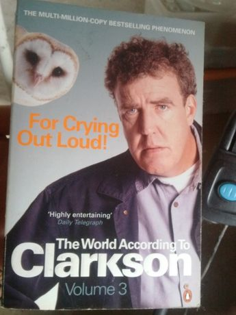 For Crying Out Loud!: The World According To Clarkson Volume 3