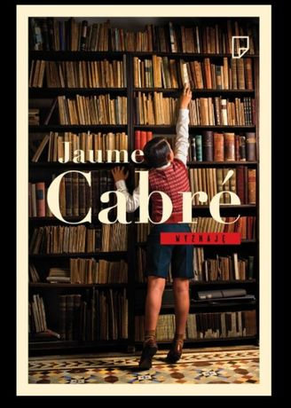 Wyznaję Jaume Cabré