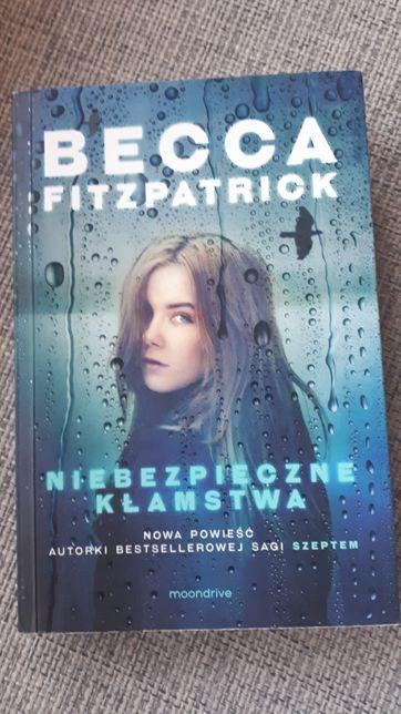 """""""Niebezpieczne kłamstwa"""" Becca Fitzpatrick"""