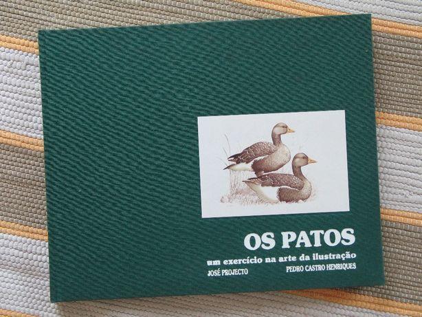 Os Patos - José Projecto / Pedro Castro Henriques