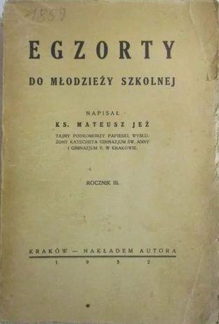 Egzorty do młodzieży szkolnej - ks. Mateusz Jeż 1932