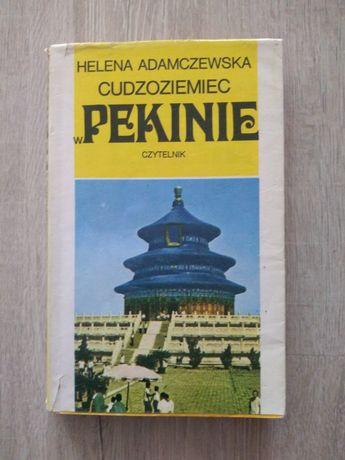 Cudzoziemiec w Pekinie. Helena Adamczewska