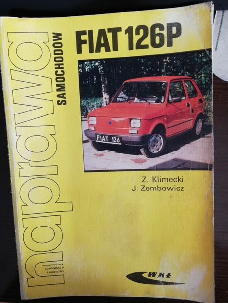 Naprawa samochodów Fiat 126p Z. Klimecki i J. Zembowicz wyd. WKŁ