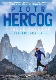 Piotr Hercog. Ultrabiografia Autor: Piotr Hercog Jacek Antczak