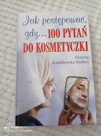 Jak postępować gdy.. 100 pytań do kosmetyczki