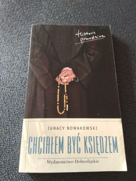 Chciałem być księdzem. Ignacy Nowakowski.