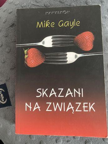 Ksiazka skazani na zwiazek Mike Gayle