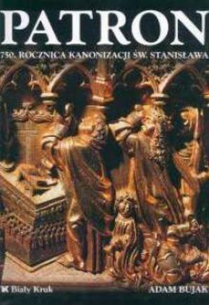 Patron 750. rocznica kanonizacji św.Stanisława Adam Bujak