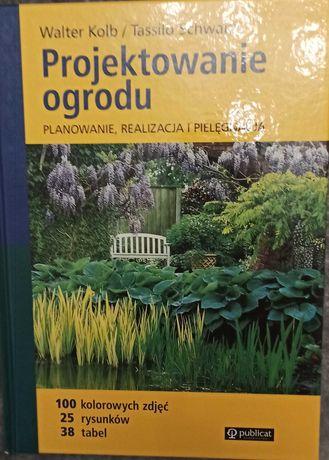 Album: projektowanie ogrodu. Planowanie, realizacja i pielęgnacja