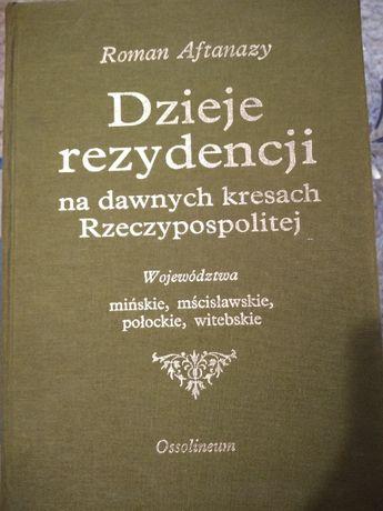 """""""Dzieje rezydencji na dawnych kresach Rzeczypospolitej"""" I-XI"""