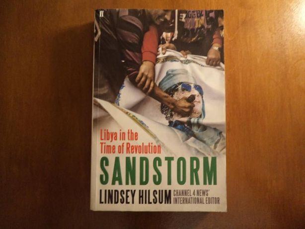 LINDSEY HILSUM Sandstorm. Libya In The Time of Revolution