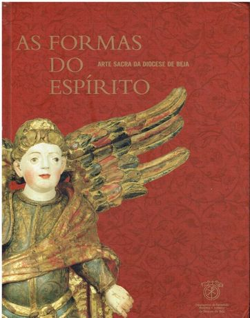 8285 - As Formas do Espírito. Arte Sacra da Diocese de Beja (3 Vols)