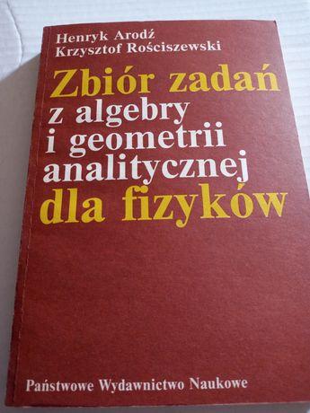 Zbiór zadań z algebry i geometrii analitycznej dla fizyków