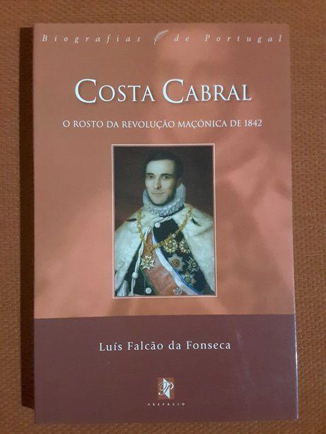 Costa Cabral Rosto da Revolução Maçónica / Grandes Chefes da História