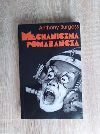 """,,Mechaniczna pomarańcza"""" - Anthony Burgess"""