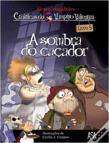 Crónicas do Vampiro Valentim - A Sombra do Caçador! Livro 5