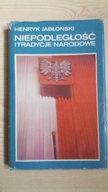 Niepodległość i tradycje narodowe Henryk Jabłoński