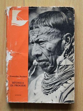 Przemysław Burchard – Dżungla za progiem ( literatura podróżnicza )