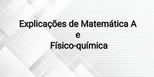 Explicações de Matemática A e Físico-Química