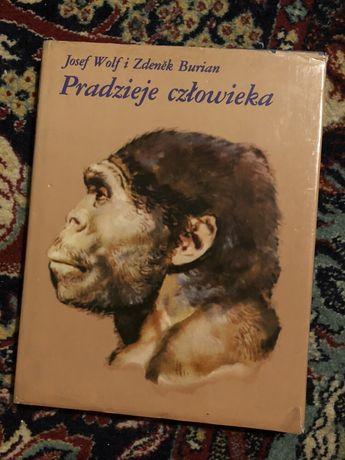 Josef Wolf Zdenek Burian PRADZIEJE CZŁOWIEKA prehistoria starozytnosc
