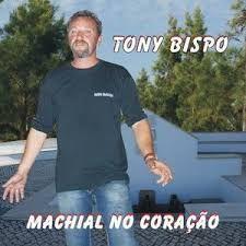 Tony Bispo - Machial no Coração (CD selado)
