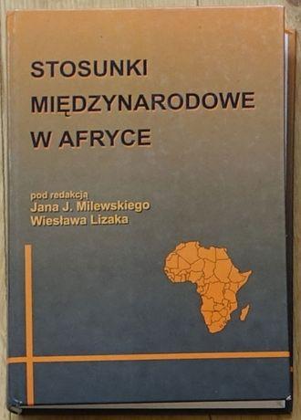Stosunki międzynarodowe w Afryce - pod red. Jan J. Milewski