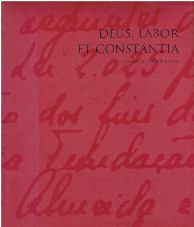 7236  Deus, Labor et Constantia - Fundação Eugénio de Almeida