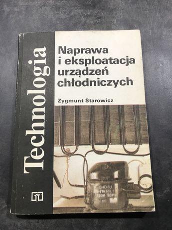 Naprawa i eksploatacja urządzeń chłodniczych Starowicz Zygmunt