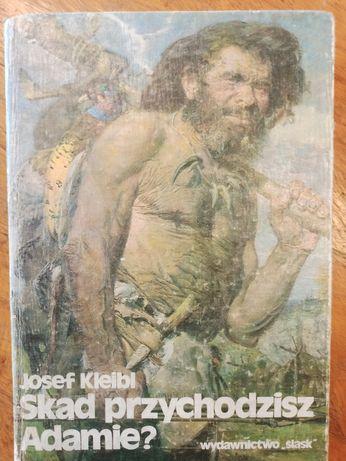 """Książka """" Skąd przychodzisz Adamie? """" -Josef Kleibl"""