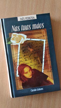 Livro - Nas tuas mãos de Inês Pedrosa