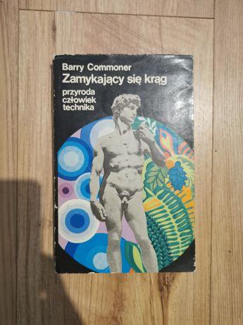 """Barry Commoner """"Zamykający się krąg"""""""