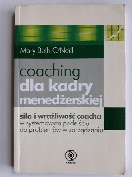 Coaching dla kadry menedżerskiej - Mary Beth O'Neil