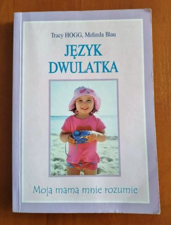 Język dwulatka, Tracy Hogg, Melinda Blau