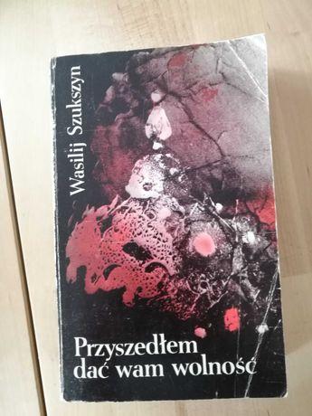 Przyszedłem dać wam wolność Wasilij Szukszyn