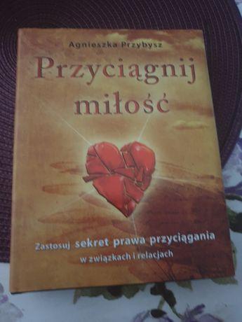 Agnieszka Przybysz Przyciągnij miłość