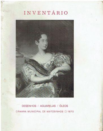 4013 Inventário Desenhos/ Aguarelas / Oleos / Matosinhos