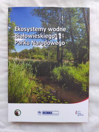 Ekosystemy wodne Białowieskiego Parku Narodowego
