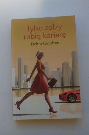 Książka Tylko zołzy robią karierę Debra Condren