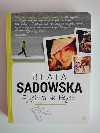 """Sadowska """"I jak tu nie biegać!"""" Jak nowa"""