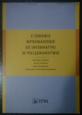 E - zdrowie wprowadzenie do informatyki w pielęgniarstwie Kilańska