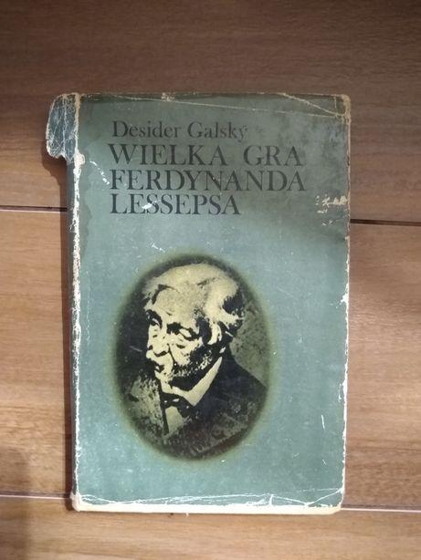 Wielka Gra Ferdynanda Lessepsa - Desider Galsky