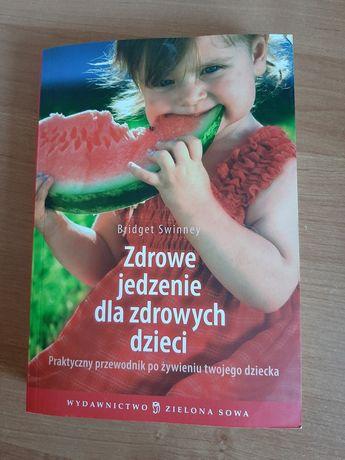 """Książka""""Zdrowe jedzenie dla zdrowych dzieci"""""""