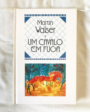 Um Cavalo em Fuga - Martin Walser COM PORTES