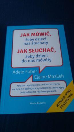 A.Faber, E.Mazlish Jak mówić żeby dzieci nas słuchały...