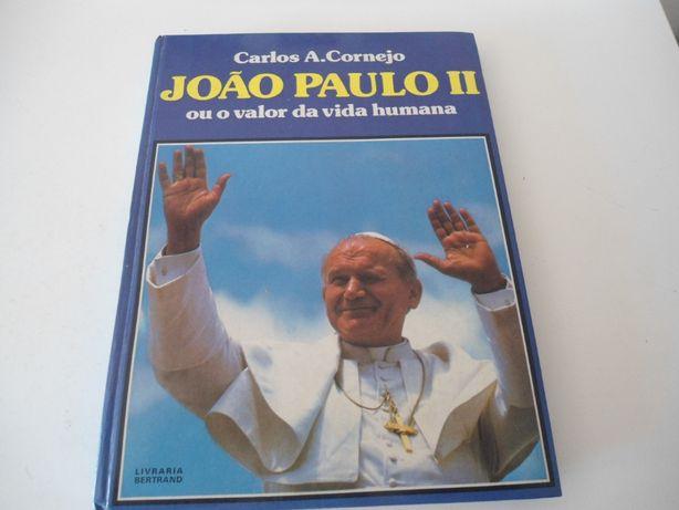 João Paulo II-Ou o valor da vida humana de Carlos A. Cornejo