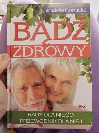 Bądź zdrowy dr Jadwiga Górnicka