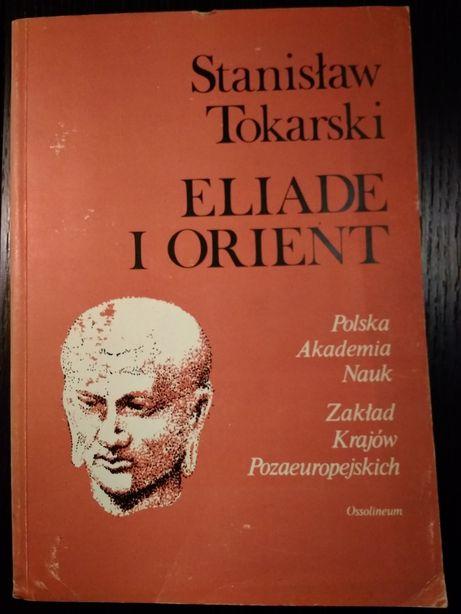 Stanisław Tokarski ELIADE I ORIENT