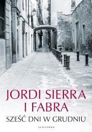 Sześć dni w grudniu Autor: Fabra Sierra Jordi